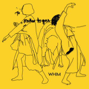 WHIM - Mother Tongue